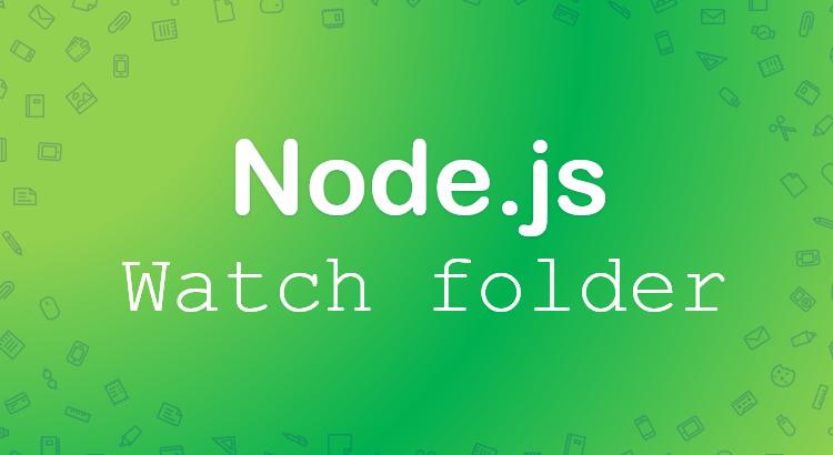 nodejs-watch-folder-feature-image