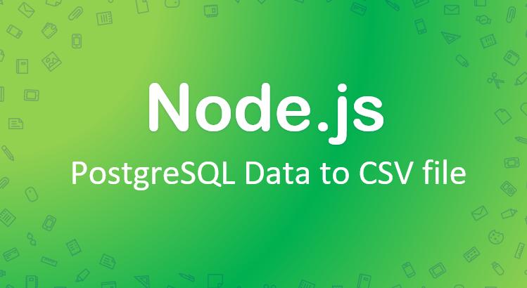 nodejs-export-postgresql-csv-file