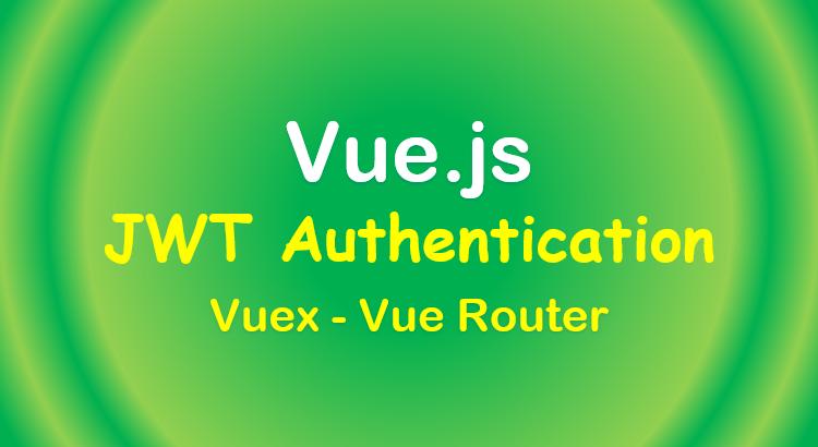 vue-vuex-jwt-authentication-vue-router-feature-image