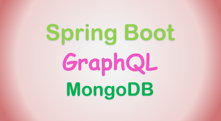 spring-boot-graphql-mongodb-example-feature-image