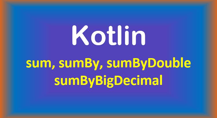kotlin-sum-sumby-sumbydouble-bigdecimal-list-map-feature-image
