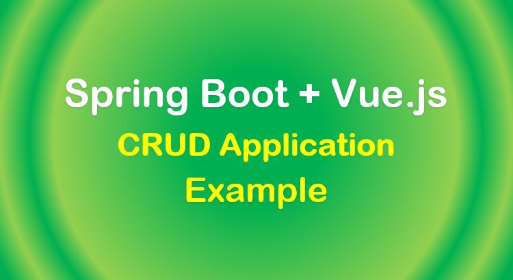 spring-boot-vue-js-crud-example-feature-image