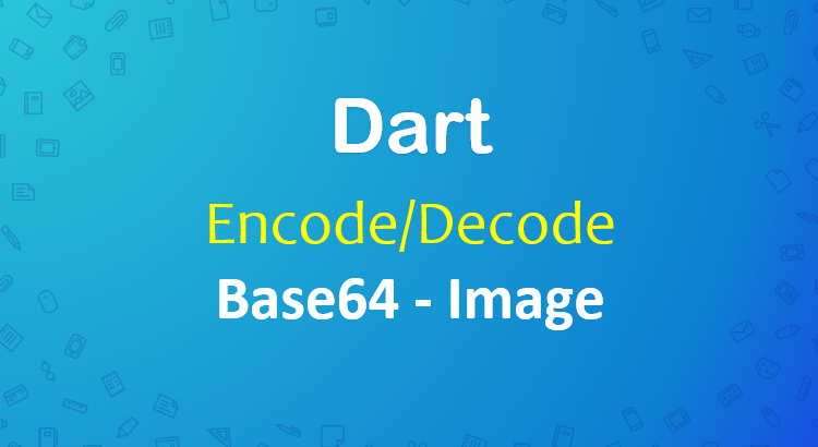 dart-flutter-encode-decode-image-base64-feature-image