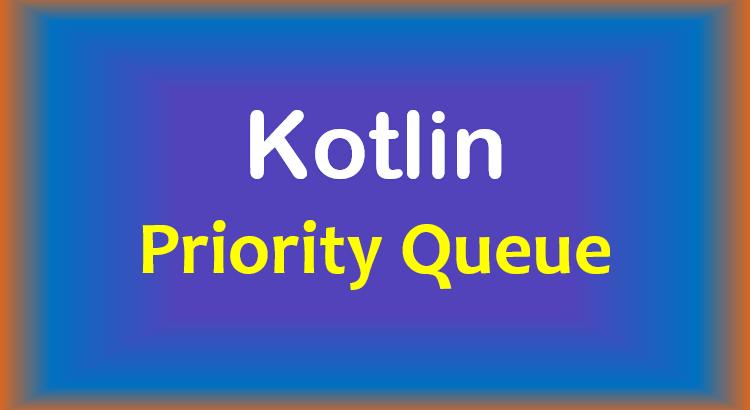 kotlin-priority-queue-feature-image