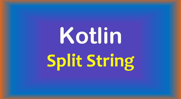 kotlin-split-string-feature-image