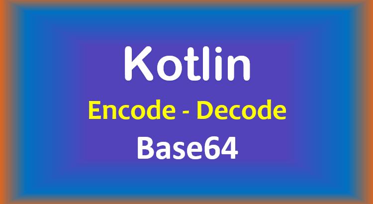 kotlin-base64-encode-decode-feature-image