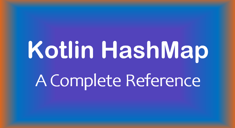 kotlin-hashmap-complete-reference-feature-image