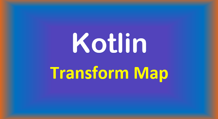 kotlin-map-transform-example-feature-image