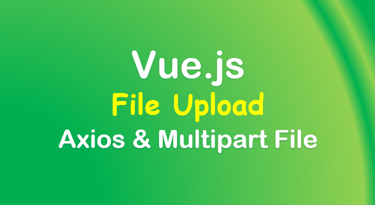 vue-axios-file-upload-example-feature-image