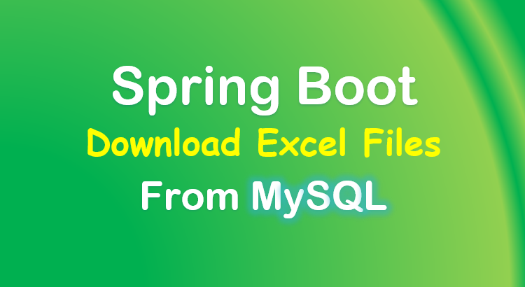 spring-boot-download-excel-file-mysql-feature-image