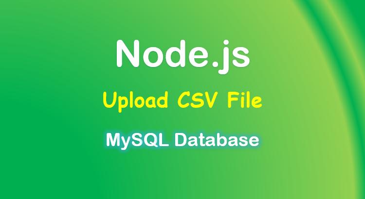node-js-upload-csv-file-database-mysql-fast-csv-feature-image