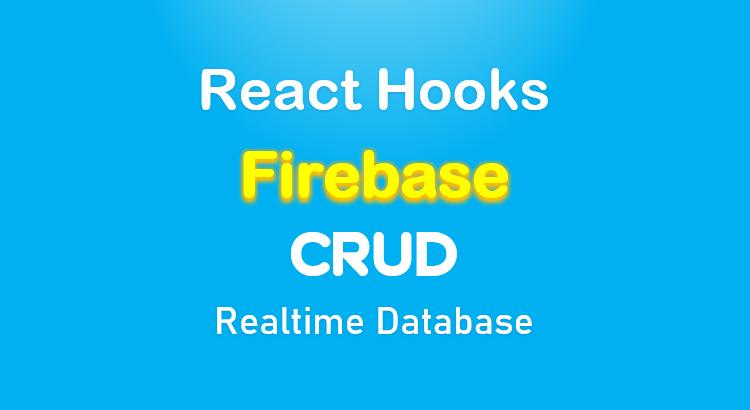 react-firebase-hooks-crud-realtime-database-feature-image