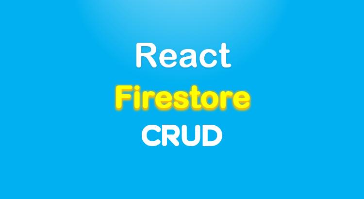 react-firestore-crud-app-feature-image
