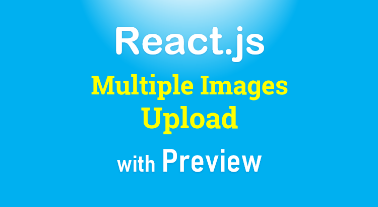 react-js-multiple-image-upload-with-preview-example-feature-image