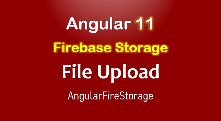 angular-11-file-upload-firebase-storage-feature-image
