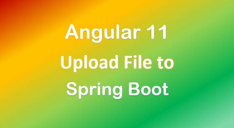 angular-11-spring-boot-file-upload-example-feature-image
