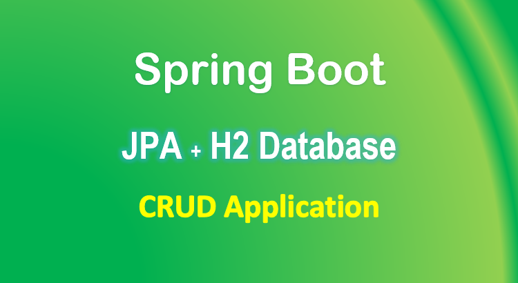 spring-boot-jpa-h2-database-example-crud-feature-image