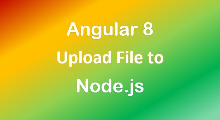 angular-8-node-js-file-upload-example-express-feature-image