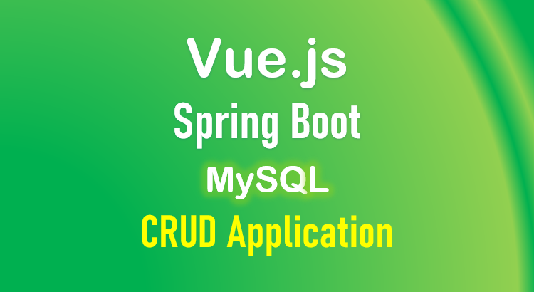 spring-boot-vue-js-mysql-example-crud-feature-image