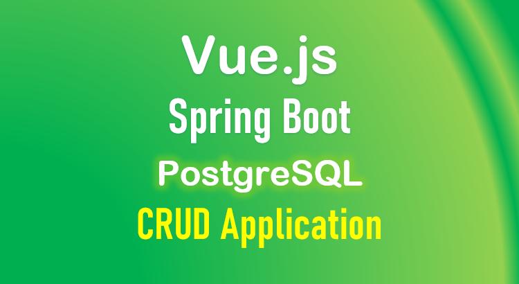 spring-boot-vue-js-postgresql-example-crud-feature-image
