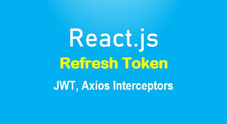 react-refresh-token-jwt-axios-interceptors-feature-image