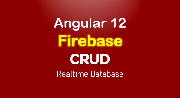 angular-12-firebase-crud-realtime-database-feature-image