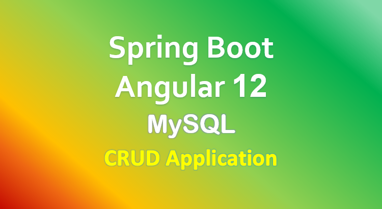 angular-12-spring-boot-mysql-example-crud-feature-image