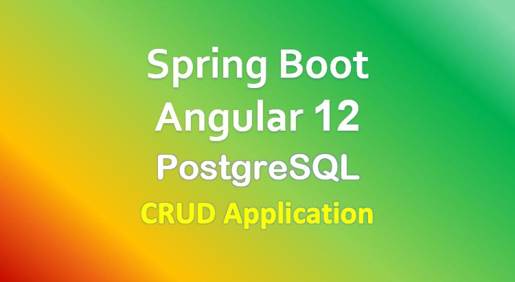 angular-12-spring-boot-postgresql-example-crud-feature-image