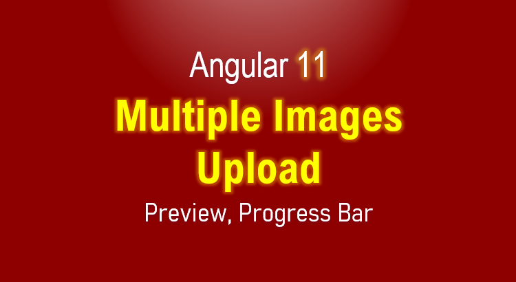 angular-11-multiple-image-upload-preview-feature-image