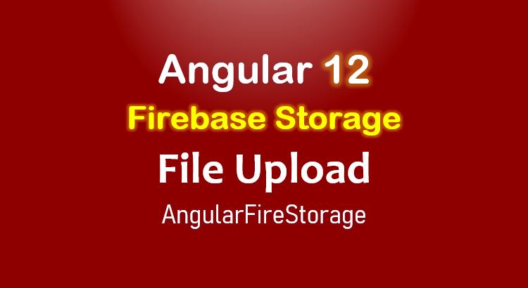 angular-12-file-upload-firebase-storage-feature-image