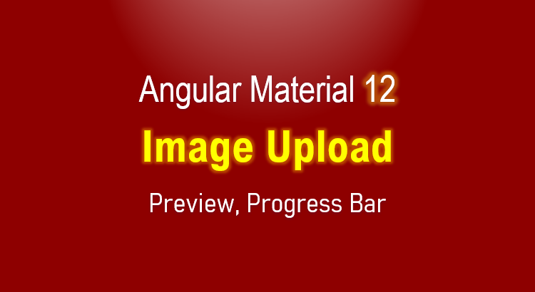 angular-material-12-image-upload-preview-example-feature-image