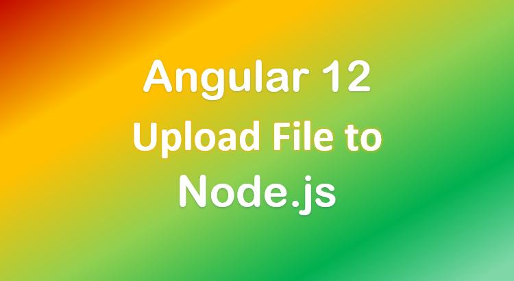 file-upload-angular-12-node-js-express-example-feature-image