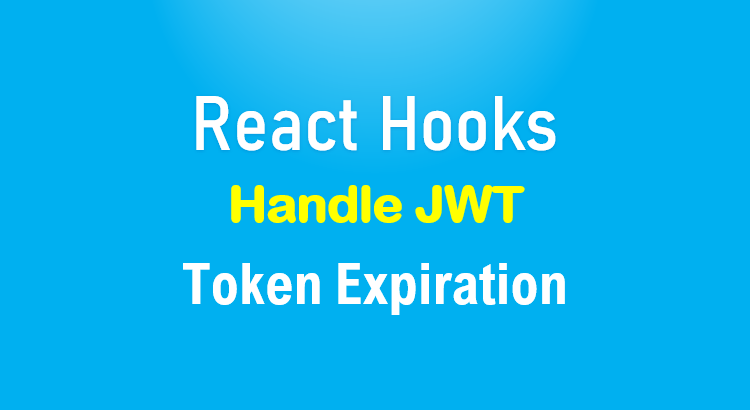 handle-jwt-token-expiration-react-feature-image
