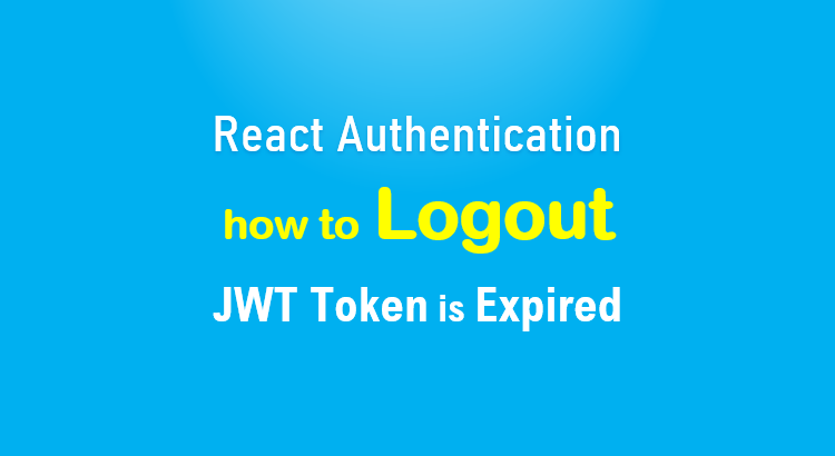 react-logout-if-jwt-token-expired-feature-image
