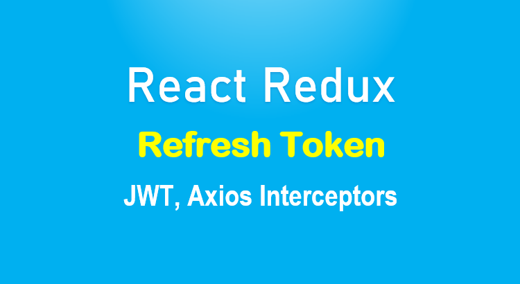react-redux-refresh-token-axios-jwt-feature-image