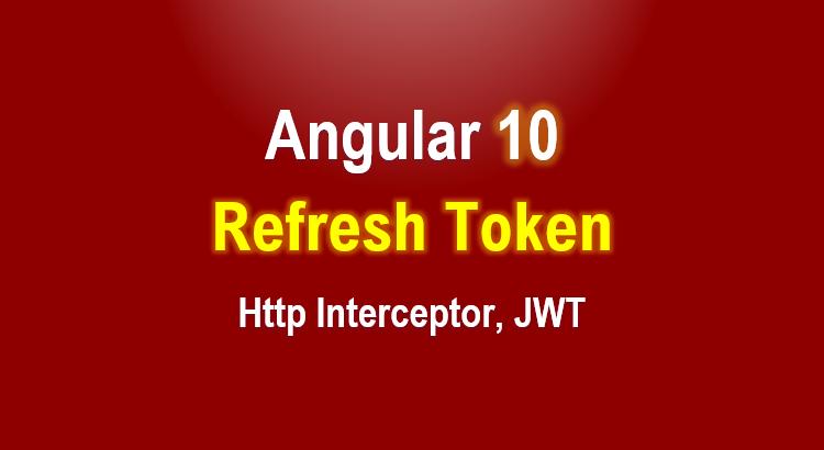 angular-10-refresh-token-jwt-interceptor-feature-image