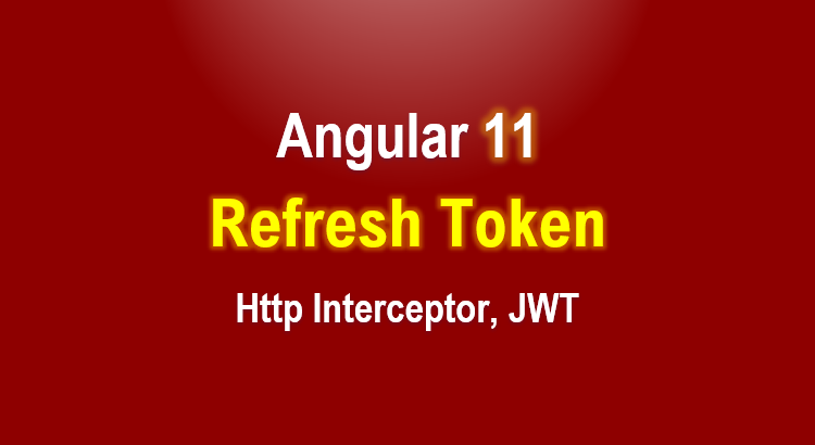 angular-11-refresh-token-jwt-interceptor-feature-image