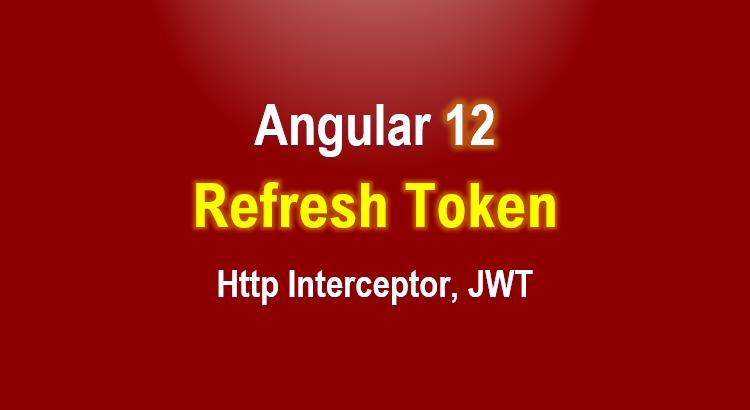 angular-12-refresh-token-jwt-interceptor-feature-image