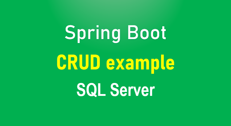 spring-boot-sql-server-crud-example-mssql-feature-image