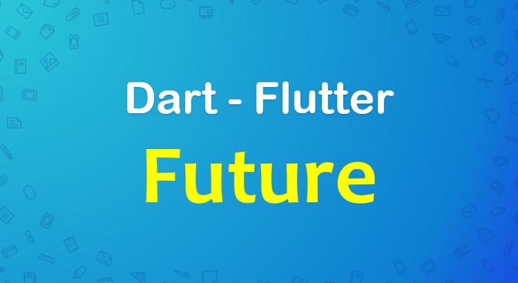 dart-flutter-future-tutorial