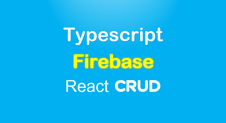 react-typescript-firebase-crud-feature-image