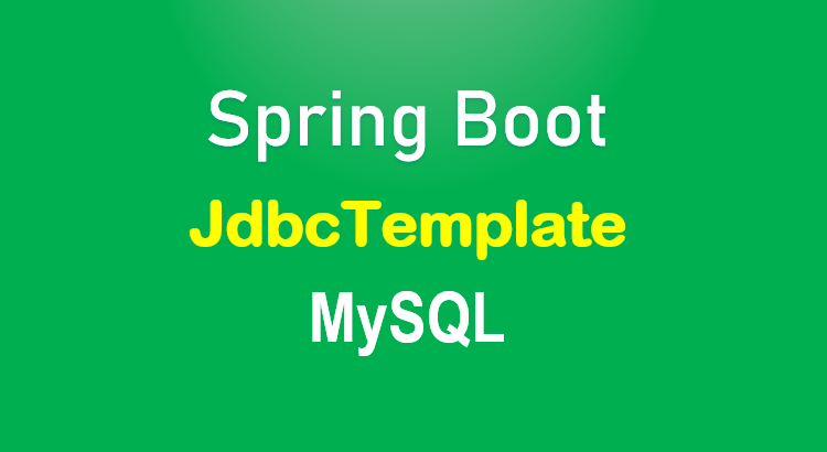 spring-boot-jdbctemplate-example-mysql-crud-feature-image