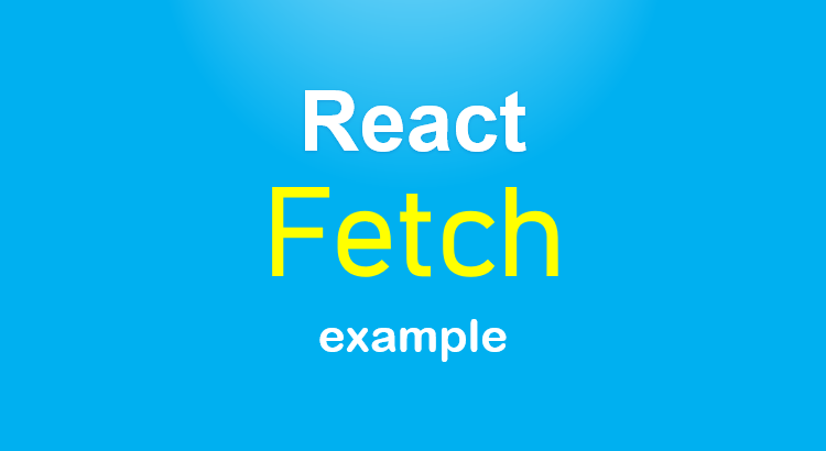 react-fetch-example-feature-image