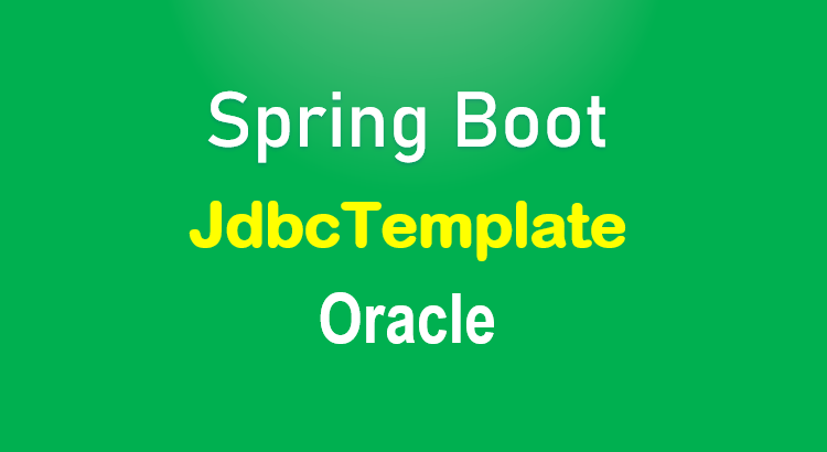 spring-boot-jdbctemplate-example-oracle-feature-image